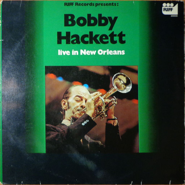 BOBBY HACKETT WITH TED EASTON'S JAZZBAND_Live In New Orleans