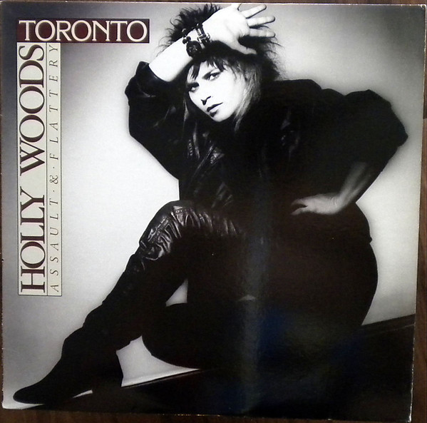 HOLLY WOODS AND TORONTO_Assault And Flattery