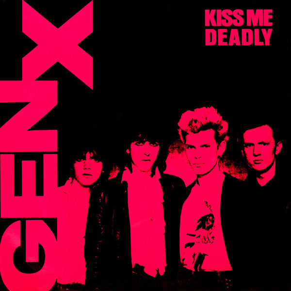 GEN X_Kiss Me Deadly