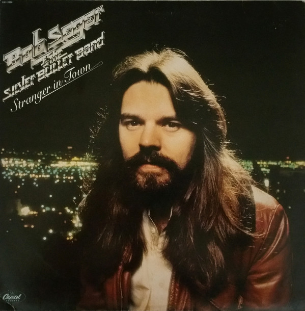 BOB SEGER AND THE SILVER BULLET BAND_Stranger In Town