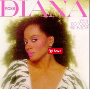 DIANA ROSS_Why Do Fools Fall In Love