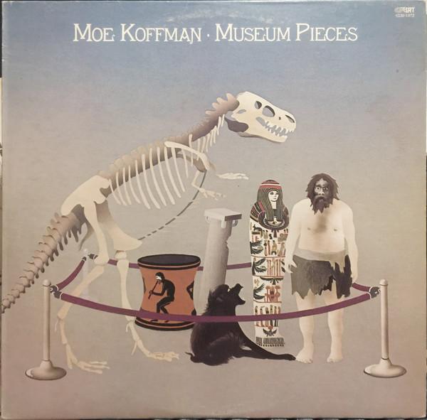 MOE KOFFMAN_Museum Pieces