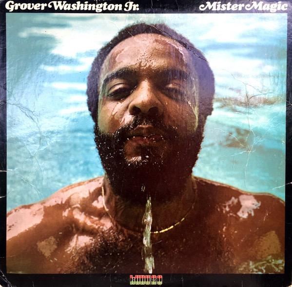 GROVER WASHINGTON JR._Mister Magic