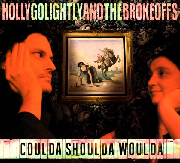 HOLLY GOLIGHTLY AND THE BROKEOFFS_Coulda Shoulda Woulda _Release: Nov 27, 2015_