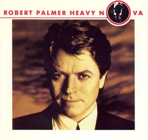 ROBERT PALMER_Heavy Nova