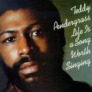 TEDDY PENDERGRASS_Life Is A Song Worth Singing