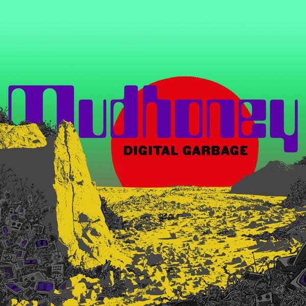 MUDHONEY_Digital Garbage