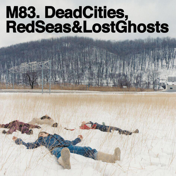 M83_Dead Cities, Red Seas And Lost Ghosts