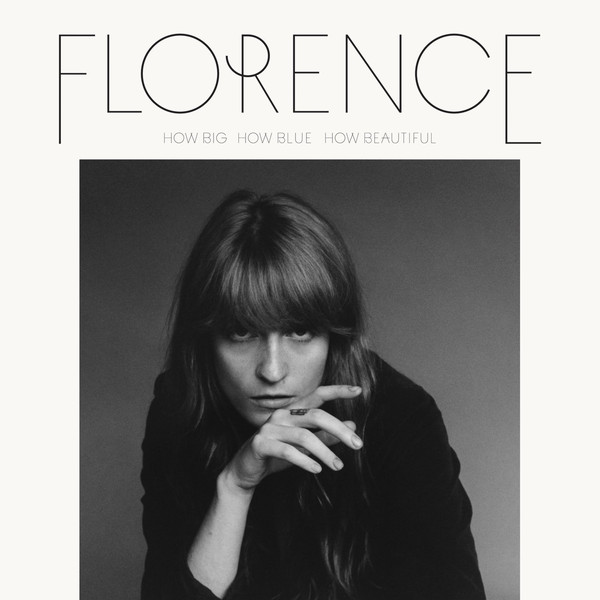 FLORENCE AND THE MACHINE_How Big, How Blue, How Beautiful