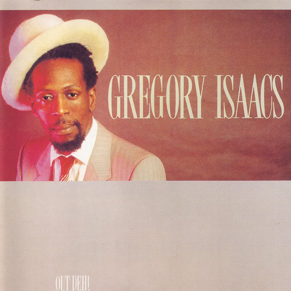 GREGORY ISAACS_Out Deh!