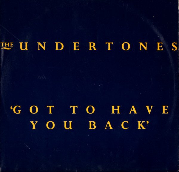 THE UNDERTONES_'Got To Have You Back' (12