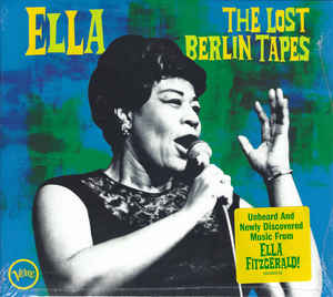 ELLA FITZGERALD_Ella: The Lost Berlin Tapes