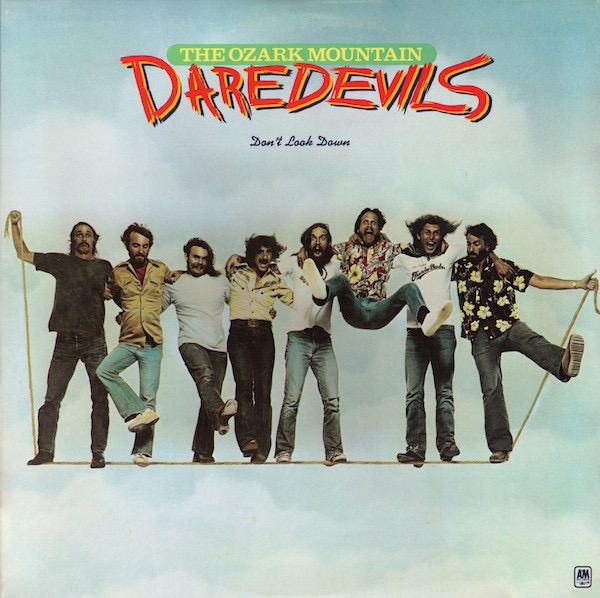 THE OZARK MOUNTAIN DAREDEVILS_Don't Look Down