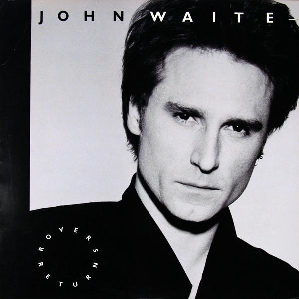 JOHN WAITE_Rovers Return