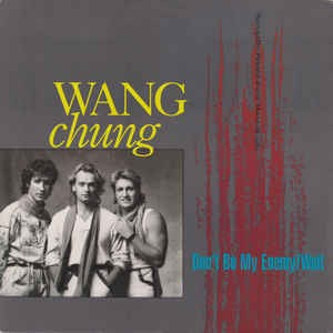 WANG CHUNG_Dont Be My Enemy/Wait