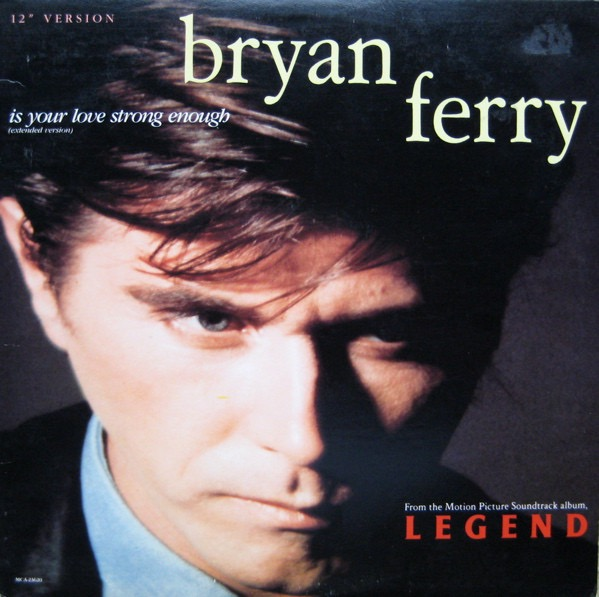 BRYAN FERRY_...Is Your Love Strong Enough?