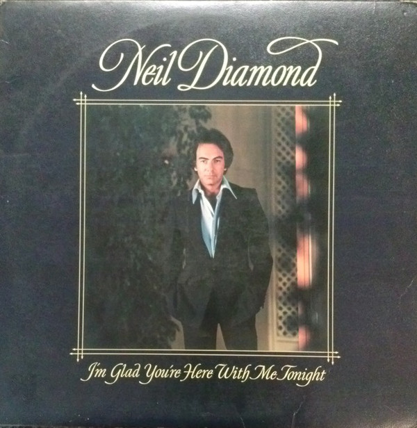 NEIL DIAMOND_I'm Glad You're Here With Me Tonight