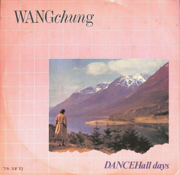 WANG CHUNG_Dance Hall Days