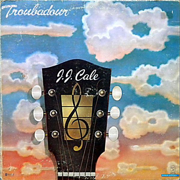 J.J. CALE_Troubadour