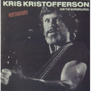 KRIS KRISTOFFERSON AND THE BORDERLORDS_Repossessed