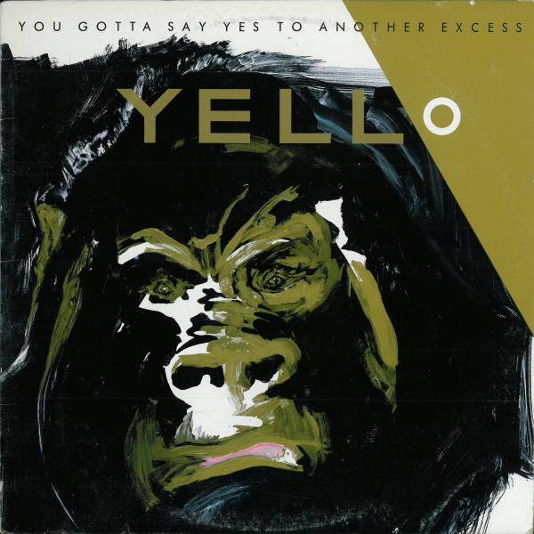 YELLO_You Gotta Say Yes To Another Excess