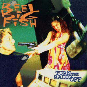 REEL BIG FISH_Turn The Radio Off